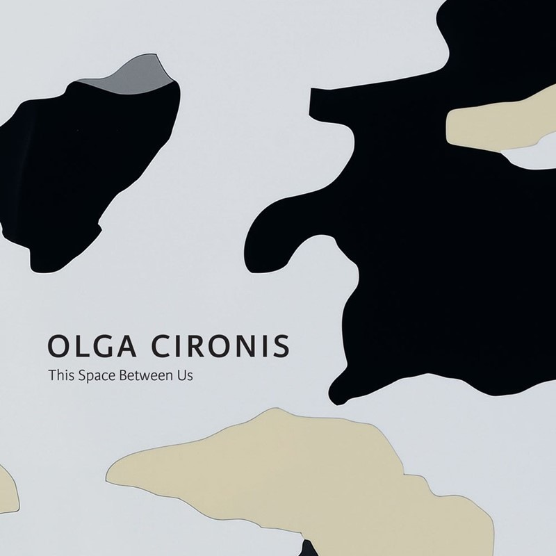 Olga Cironis: This Space Between Us Monograph